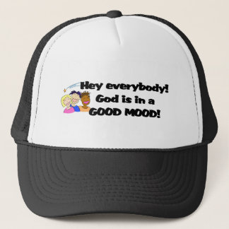 God is in a good mood! trucker hat