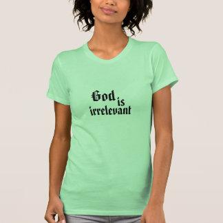 God is irrelevant Women's T-shirt