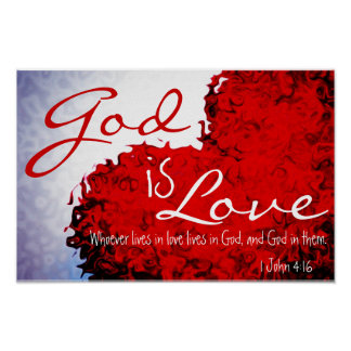 God is Love Bible Verse 1 John 4:16 Poster