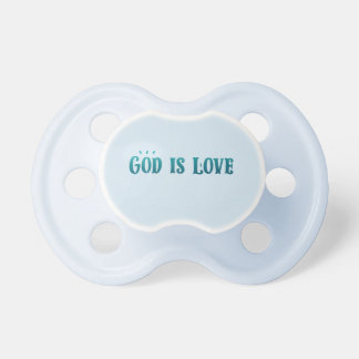 God is Love – Spiritual and Religious - Pacifier
