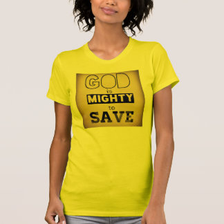 """God is mighty to save"" Shirt"