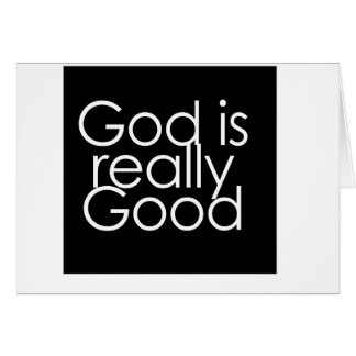 God is really Good Greeting Card