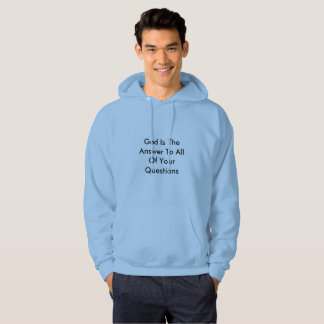 God Is The Answer To All Of Your Questions Hoodie