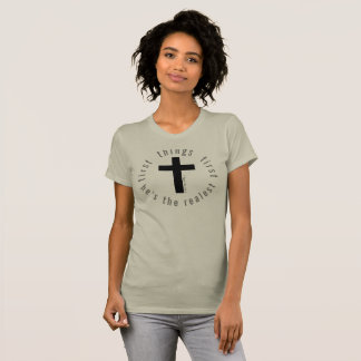 God Jesus First Things First Religious 72marketing T-Shirt