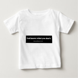God knows what you don't t shirt