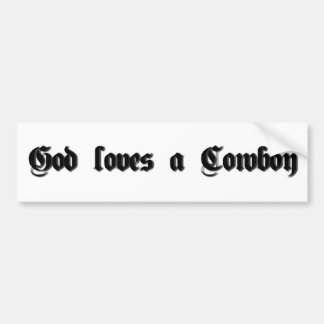 God loves a Cowboy Bumper Sticker