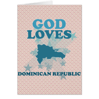 God Loves Dominican Republic Greeting Card