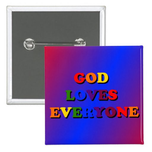 God Loves Everyone Button