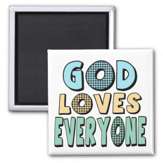 God Loves Everyone Square Magnet