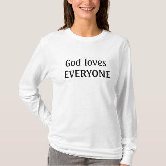 God loves EVERYONE T-Shirt