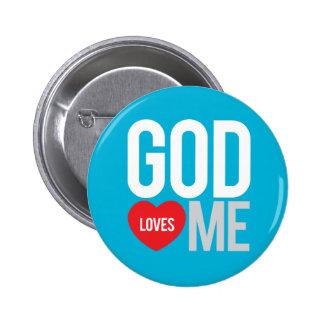 God loves me 6 cm round badge