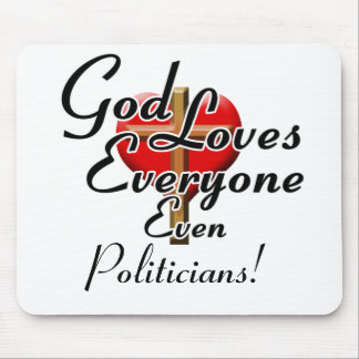 God Loves Politicians! Mouse Pad