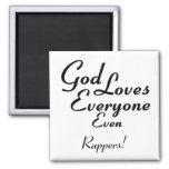 God Loves Rappers! Refrigerator Magnet