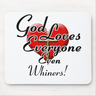 God Loves Whiners Mouse Pad
