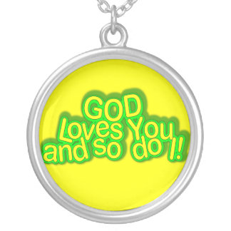 God Loves You and so do I!  Necklace