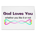 God loves you whether you like it or not greeting cards