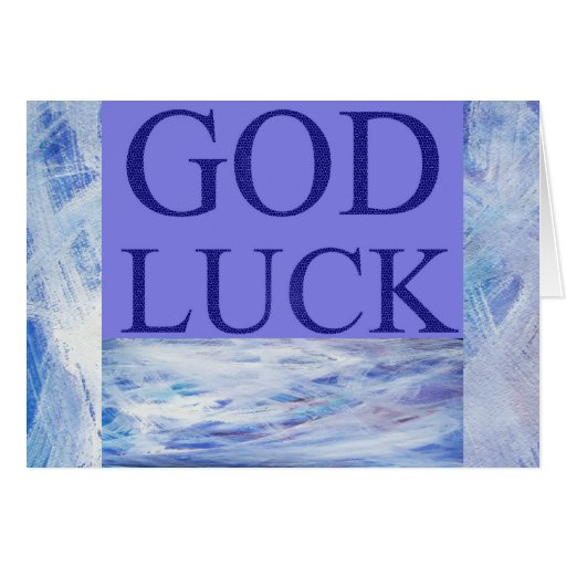 GOD LUCK GREETING CARD