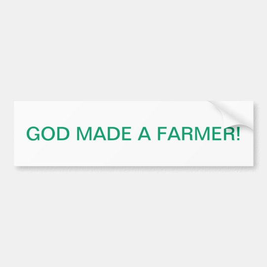 GOD MADE A FARMER BUMPER STICKER