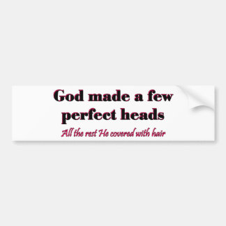 God made a few perfect heads bumper sticker