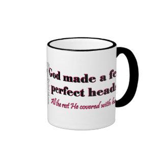 God made a few perfect heads ringer mug