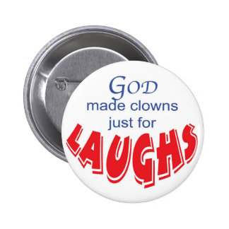 God made clowns just for laughs button