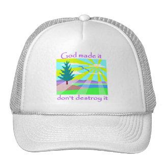God made it, don't destroy it trucker hats