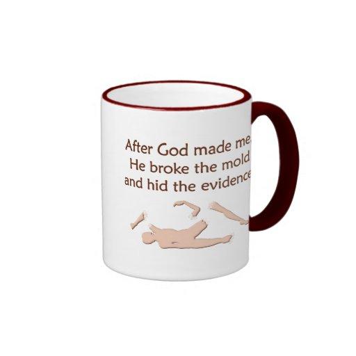 God Made Me, Broke The Mold Coffee Mugs