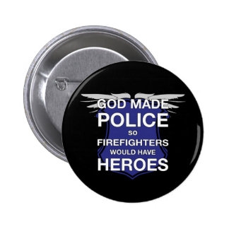 God Made Police so Firefighters would have Heroes 6 Cm Round Badge