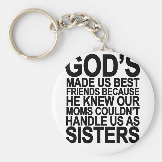 God Made us Best Friends Becausepng Key Ring