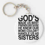 God Made us Best Friends Because...png Keychain
