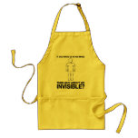 god made us in his image, why aren't we invisible? apron