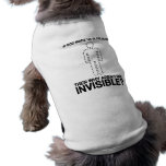 god made us in his image, why aren't we invisible? dog tee shirt