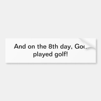 God played golf bumper sticker