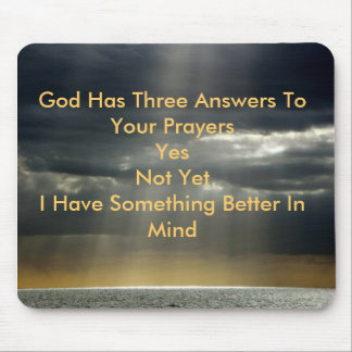 God Rays, God Has Three Answers To Your Prayers... Mouse Mat