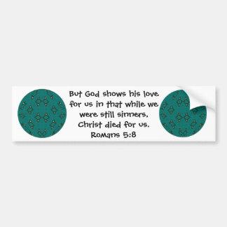 God's Love Scripture Quote Romans 5:8 Car Bumper Sticker