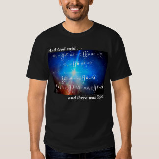 God said and there was light - Maxwell equations T Shirt