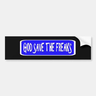 God Save The Freaks Bumper Sticker