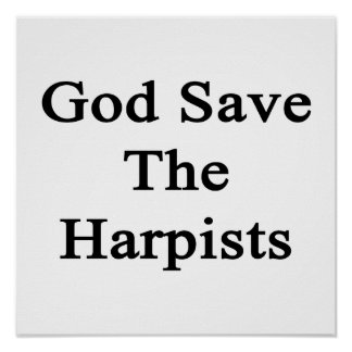 God Save The Harpists Posters