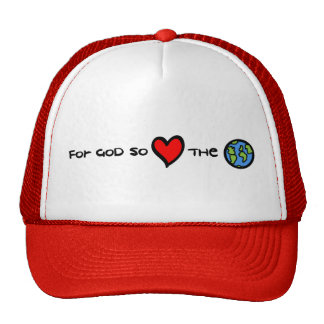 God so Loved the World hat
