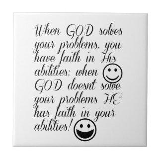 God Solves Your Problem Small Square Tile