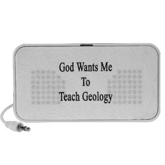 God Wants Me To Teach Geology Portable Speakers