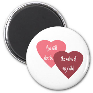 God Will Decide the Value of My Child 6 Cm Round Magnet