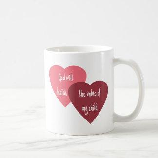 God Will Decide the Value of My Child Mug