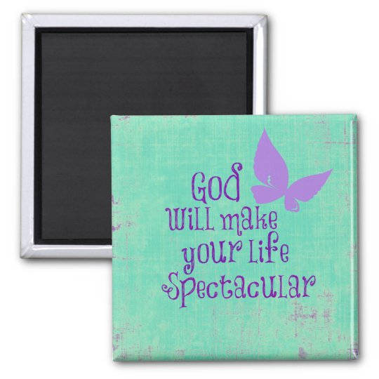 God will make your life Spectacular Quote Square Magnet