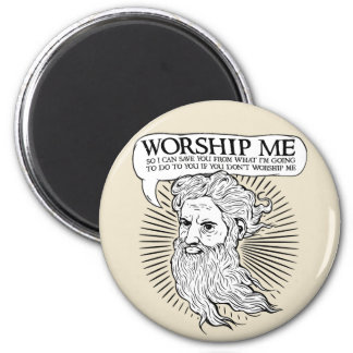 God: Worship me so I can save you from me 6 Cm Round Magnet