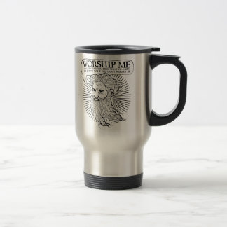 God: Worship me so I can save you from me 15 Oz Stainless Steel Travel Mug