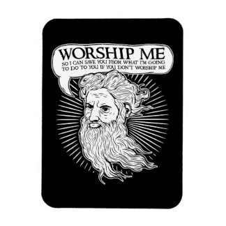 God: Worship me so I can save you from me Rectangular Magnets