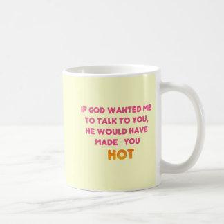 God Would Have Made You Hot Basic White Mug