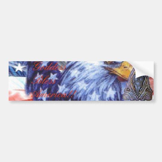 Goddess Bless America!! Bumper Sticker