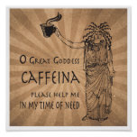 Goddess of Caffeine funny coffee gift Poster